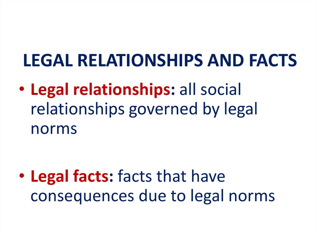 LEGAL RELATIONSHIPS AND FACTS