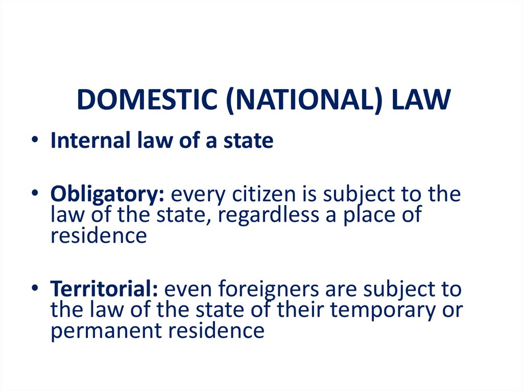 DOMESTIC (NATIONAL) LAW