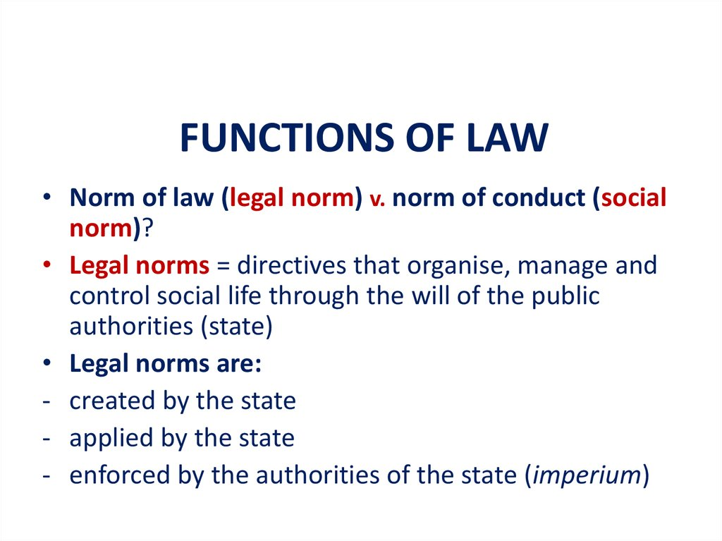 functions role of laws in Free essay: roles and functions of law laws must be observed in order for business, society, and local government to operate proficiently laws are put into.