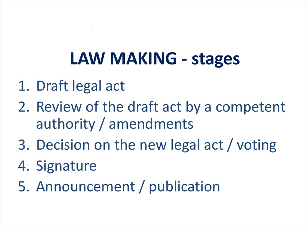LAW MAKING - stages