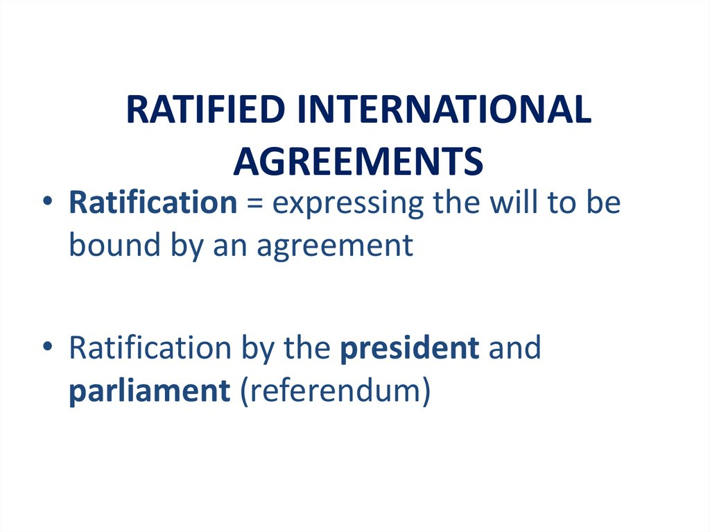 RATIFIED INTERNATIONAL AGREEMENTS