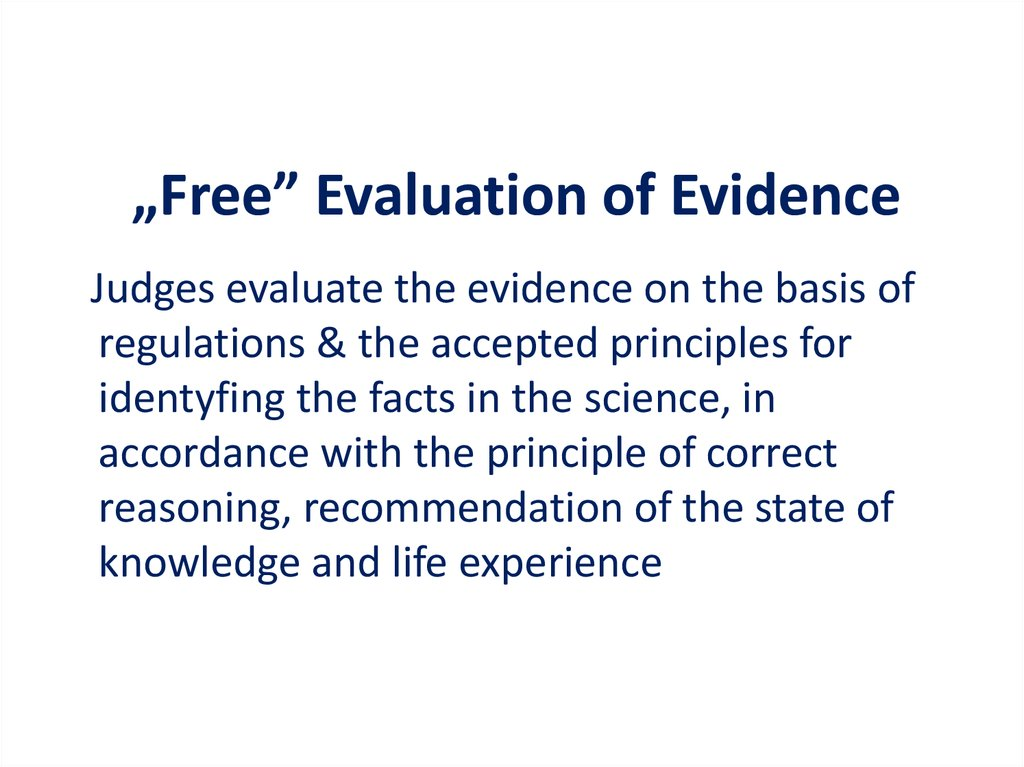 """Free"" Evaluation of Evidence"