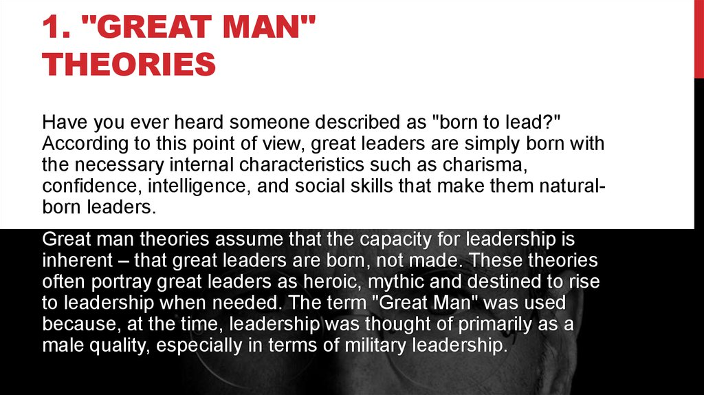 great man theory of leadership essay The great man theory of leadership the great man theory simply refers to the impact of great men or heroes, highly influential persons who, due to either their personal charisma, intelligence, wisdom, attitude or political skill utilized their power in a way that had a decisive historical impact.