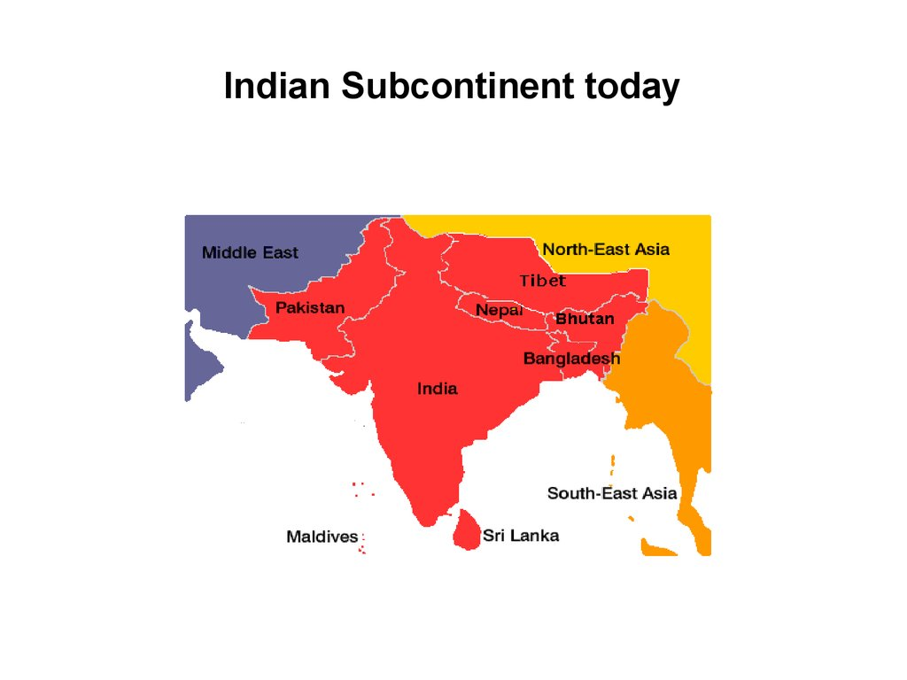 Indian Subcontinent today
