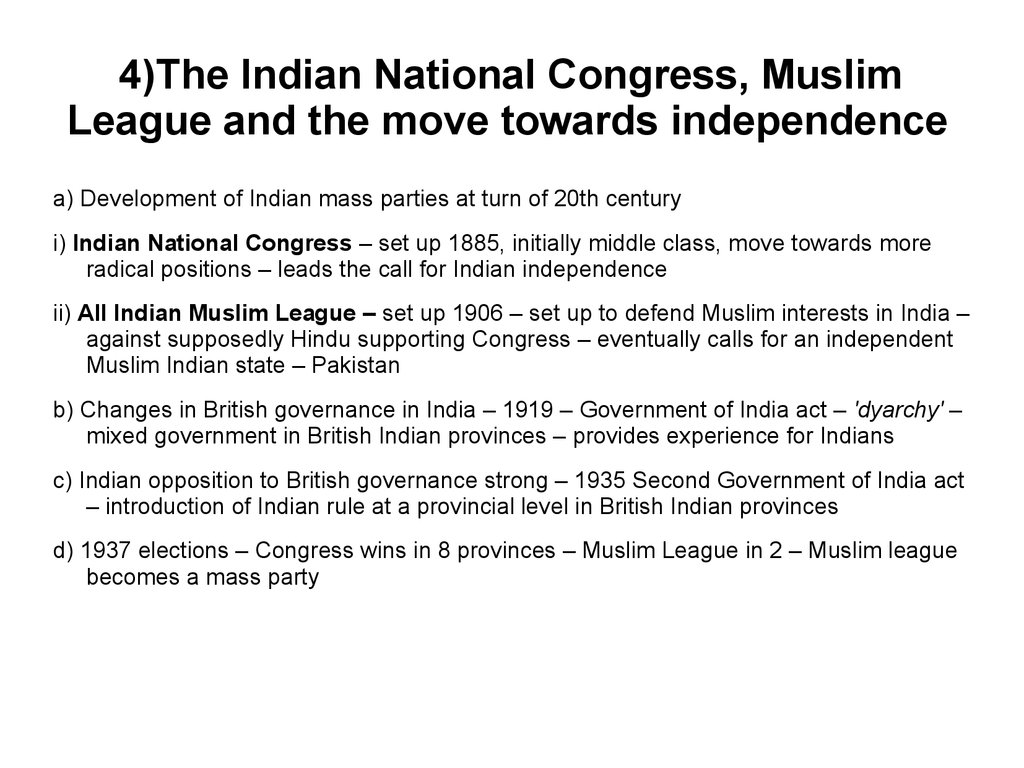 4)The Indian National Congress, Muslim League and the move towards independence