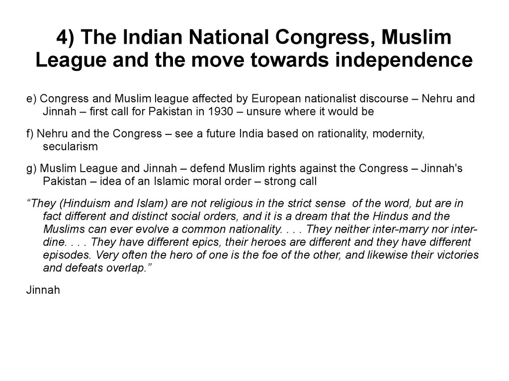 4) The Indian National Congress, Muslim League and the move towards independence
