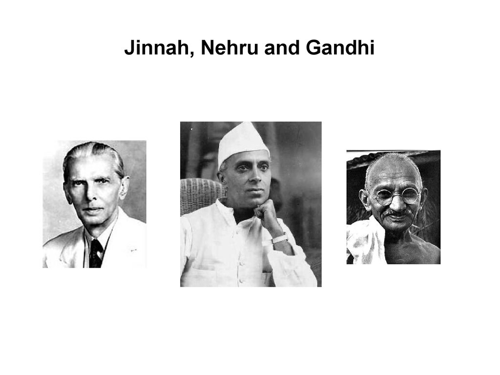 Jinnah, Nehru and Gandhi