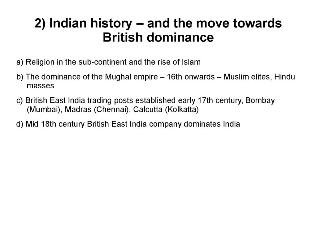 2) Indian history – and the move towards British dominance