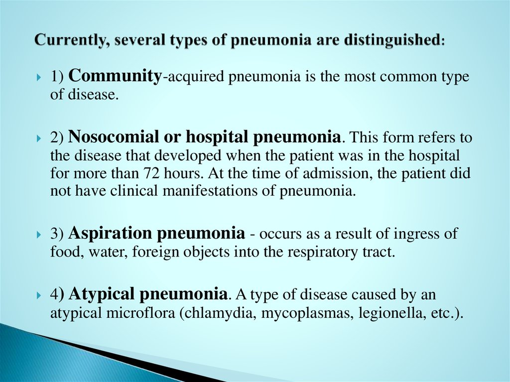Currently, several types of pneumonia are distinguished: