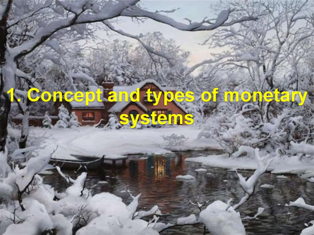 1. Concept and types of monetary systems