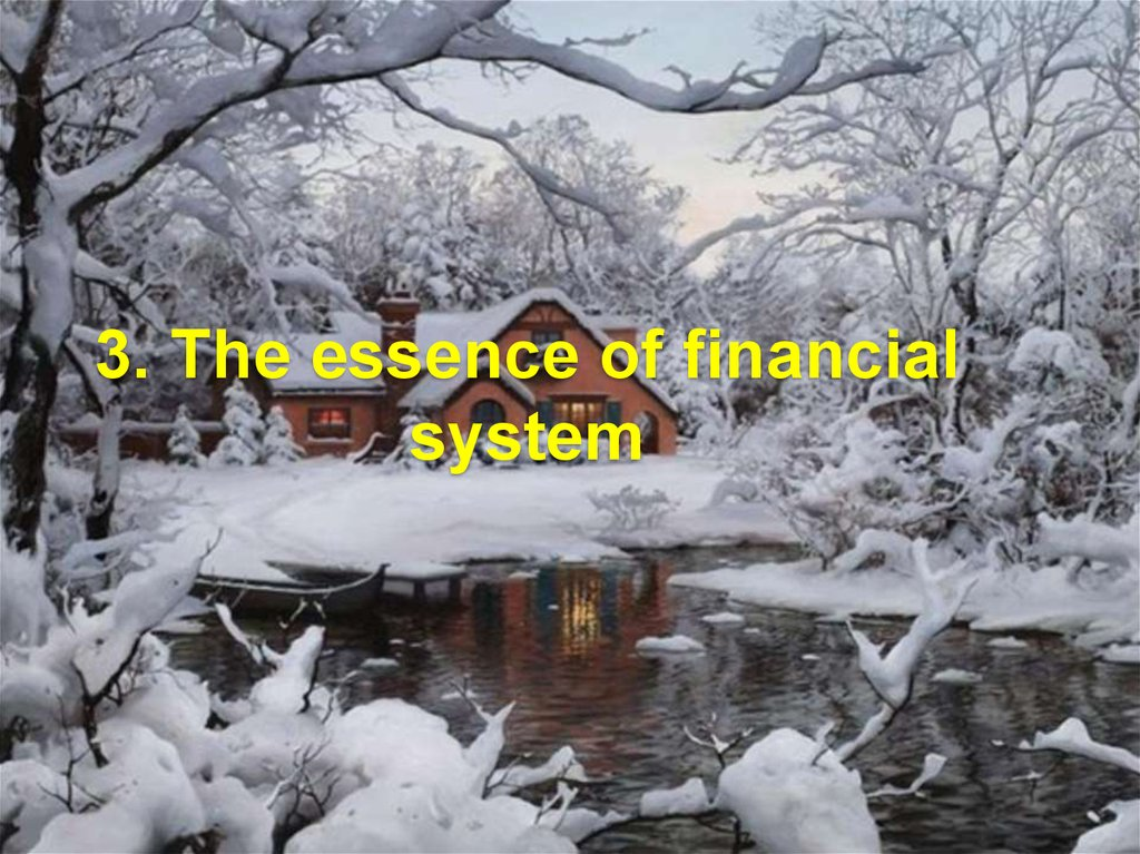 3. The essence of financial system