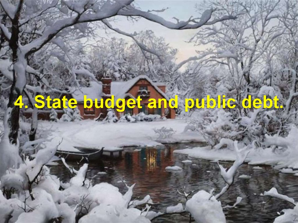 4. State budget and public debt.