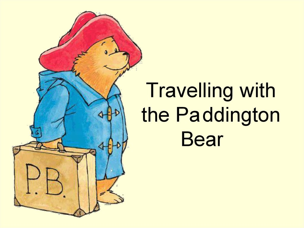 Travelling with the Pa ddington Bear