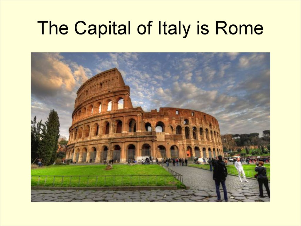 The Capital of Italy is Rome