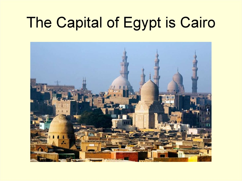 The Capital of Egypt is Сairo