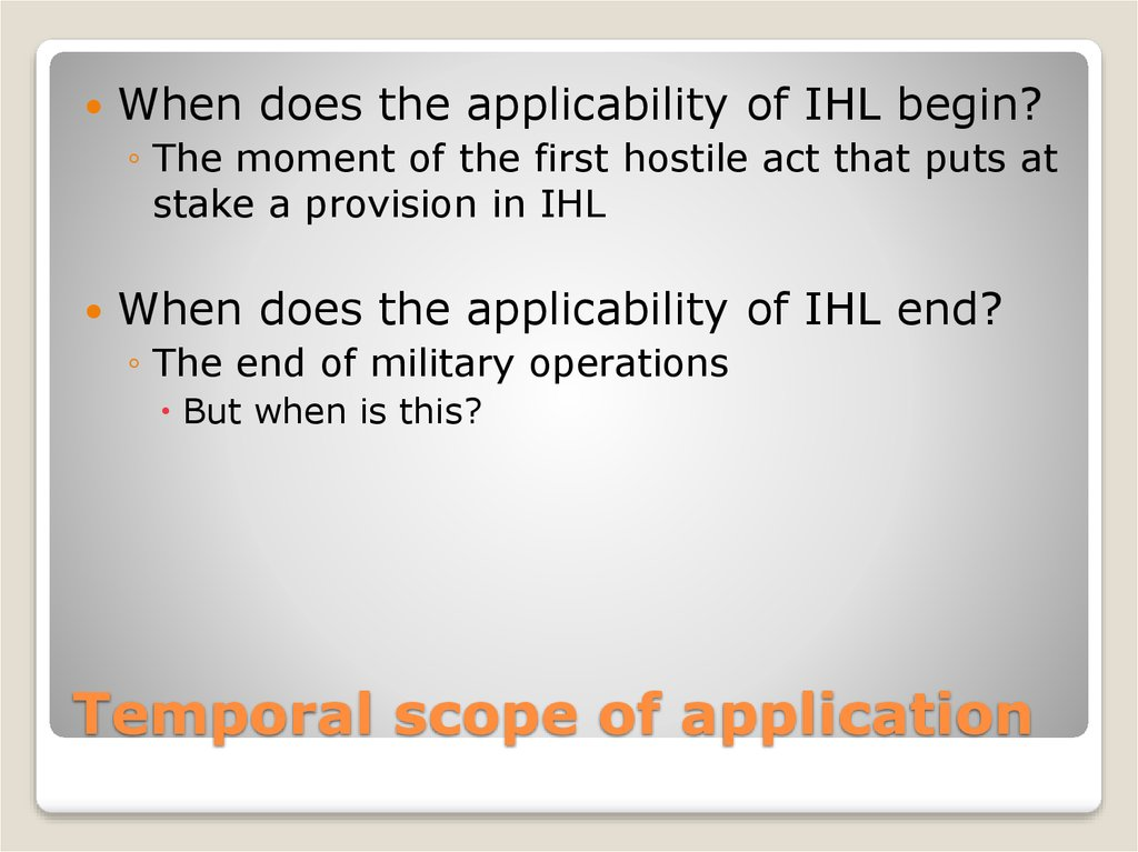 Temporal scope of application