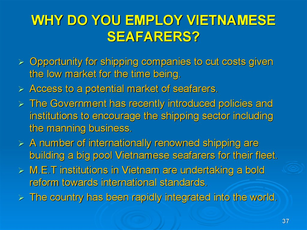 WHY DO YOU EMPLOY VIETNAMESE SEAFARERS?