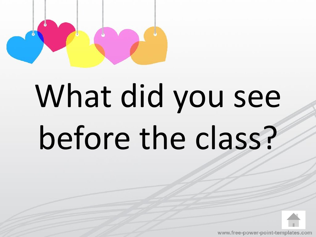 What did you see before the class?