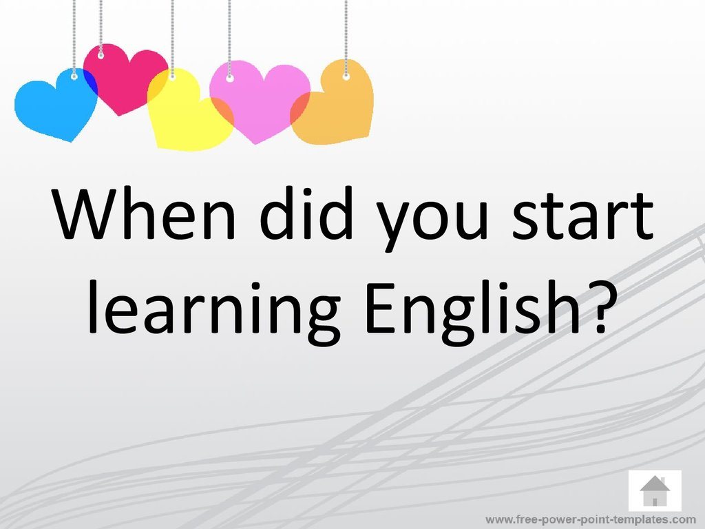 When did you start learning English?