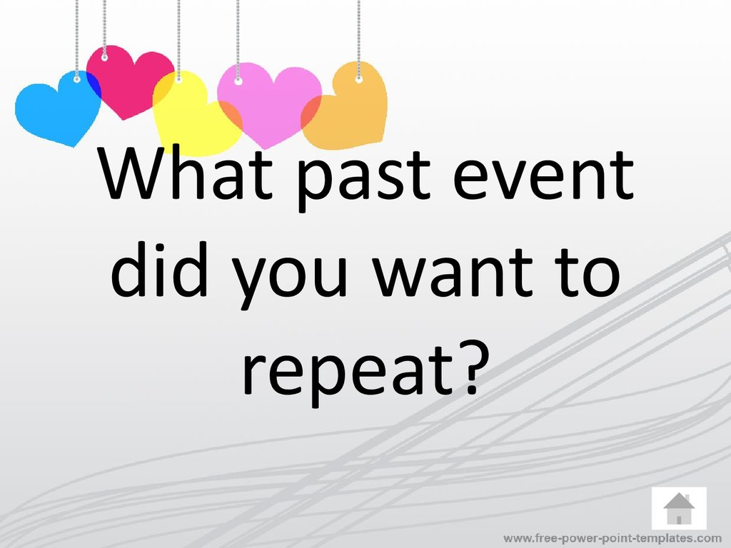 What past event did you want to repeat?