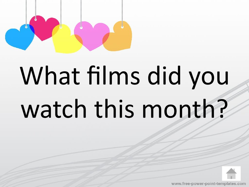 What films did you watch this month?