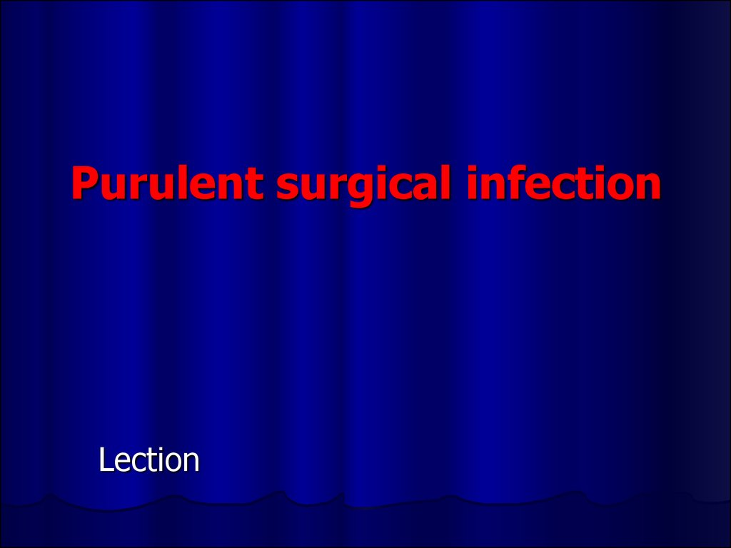 Purulent surgical infection