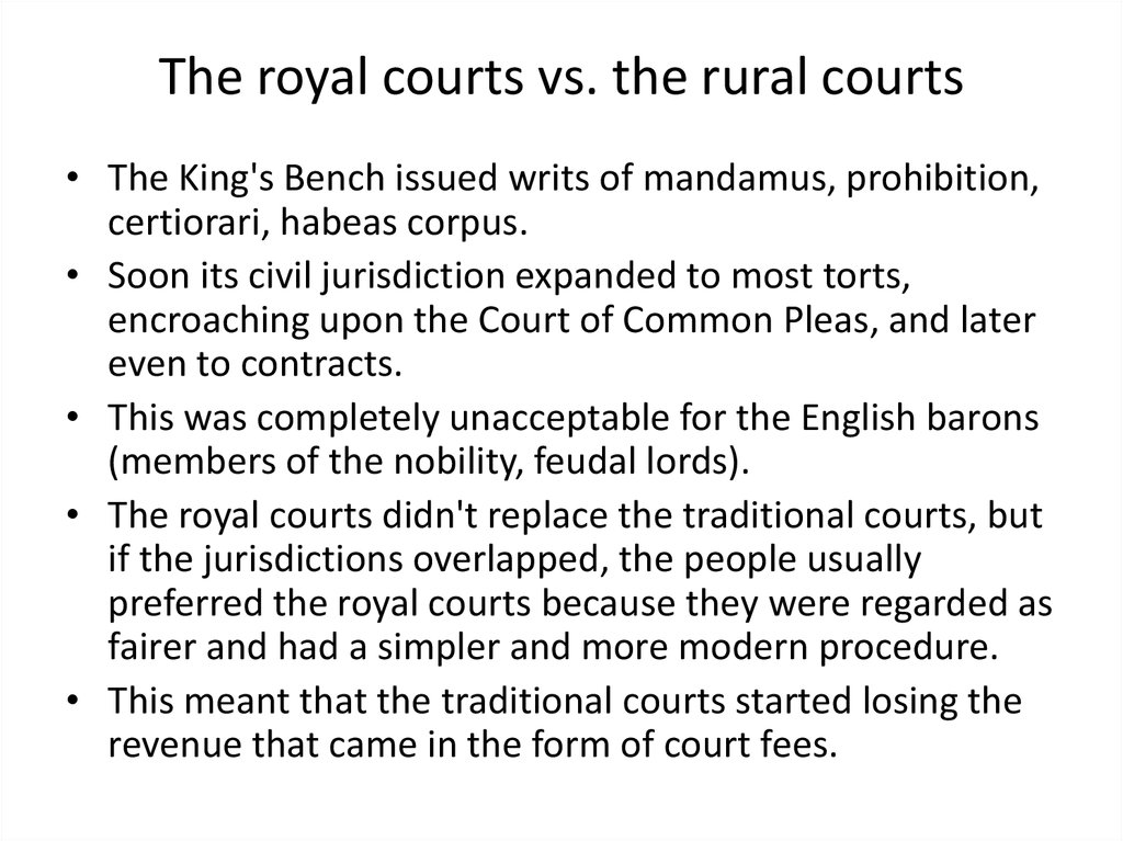 The royal courts vs. the rural courts
