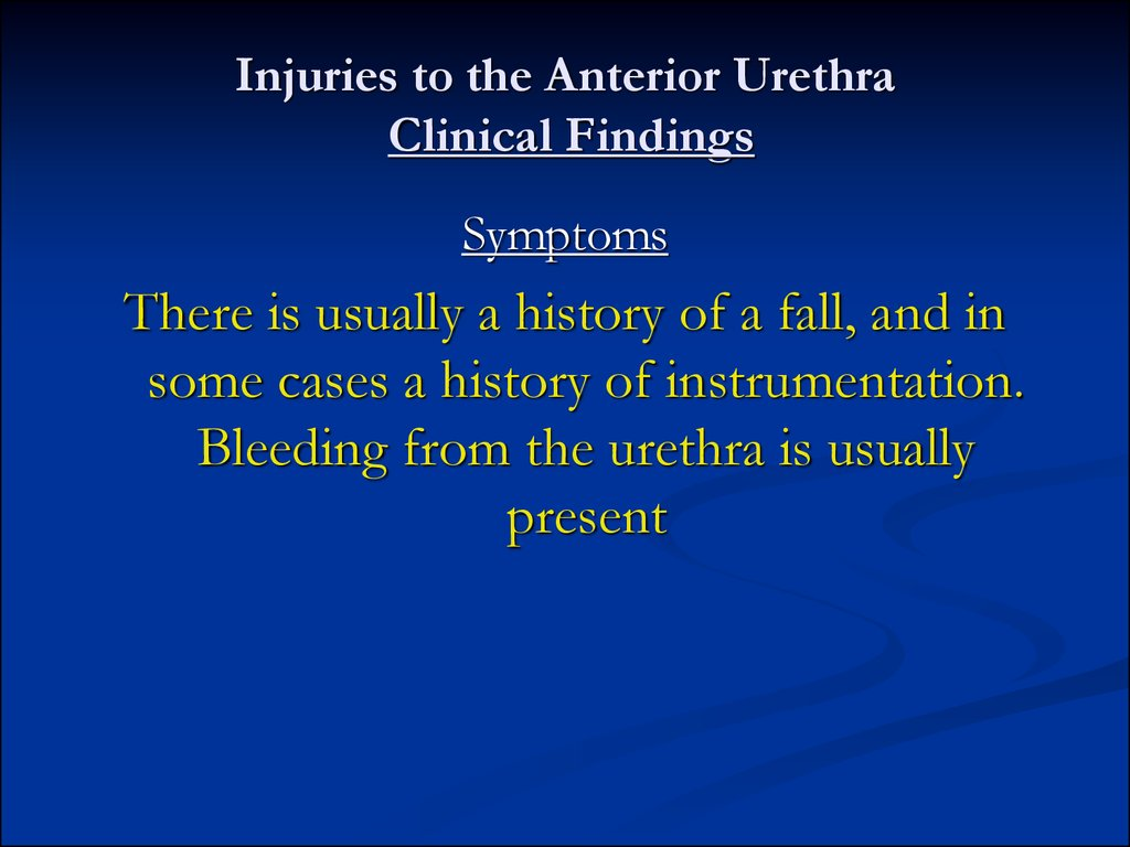 Injuries to the Anterior Urethra Clinical Findings