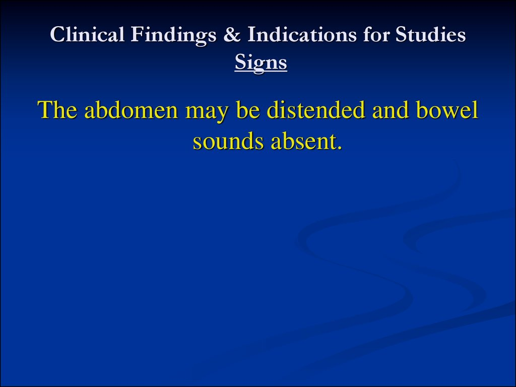 Clinical Findings & Indications for Studies Signs