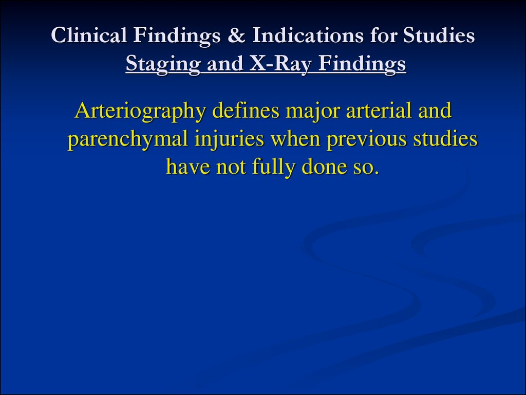 Clinical Findings & Indications for Studies Staging and X-Ray Findings