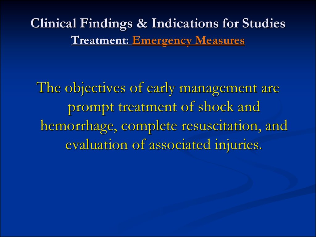 Clinical Findings & Indications for Studies Treatment: Emergency Measures