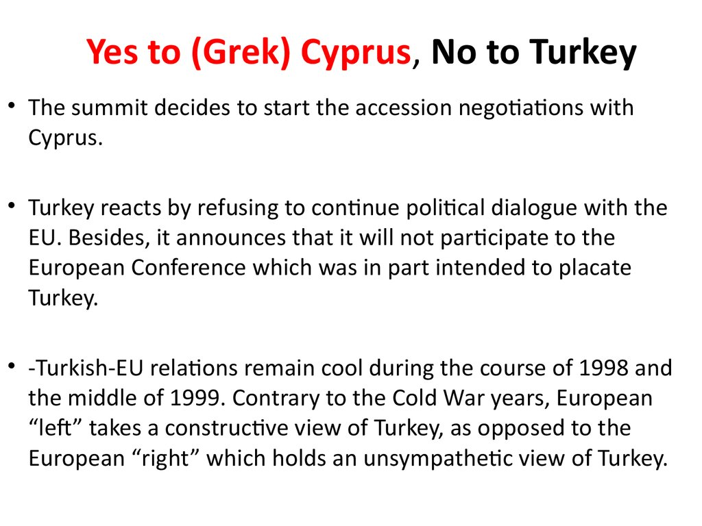 Yes to (Grek) Cyprus, No to Turkey