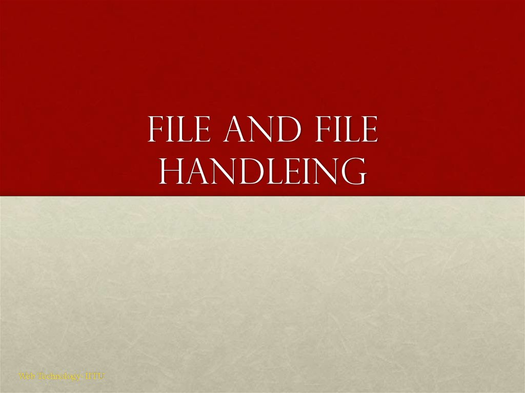 File and file handleing