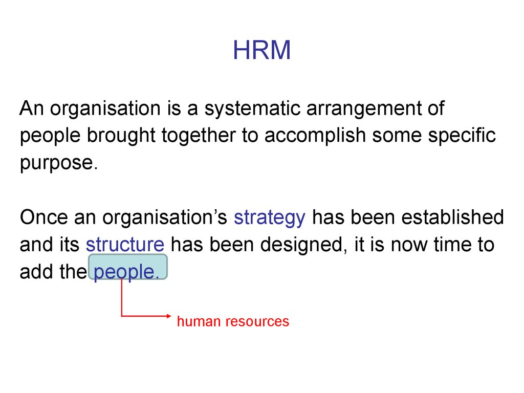 organizational strategy hrm 531 Learn how to get hrm 531 final exam is the change positive related to organizational goals which of the following is the best strategy to use mbo bars.