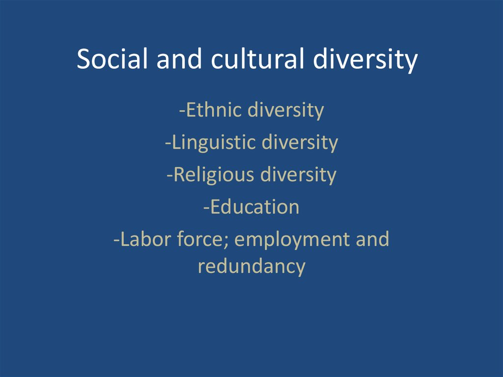 religious and ethnic diversity essay I think diversity in a group of people refers not just to their racial or ethnic background, but also their age, their education, their gender, and their life experiences people of different ages, ethnic/racial groups, religious beliefs, personal backgrounds.