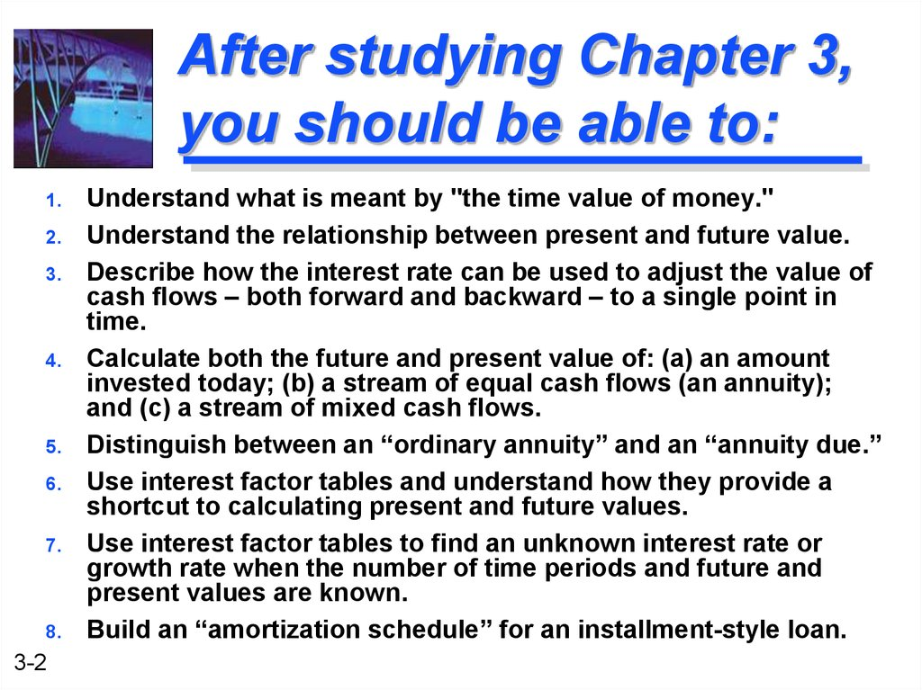 After studying Chapter 3, you should be able to: