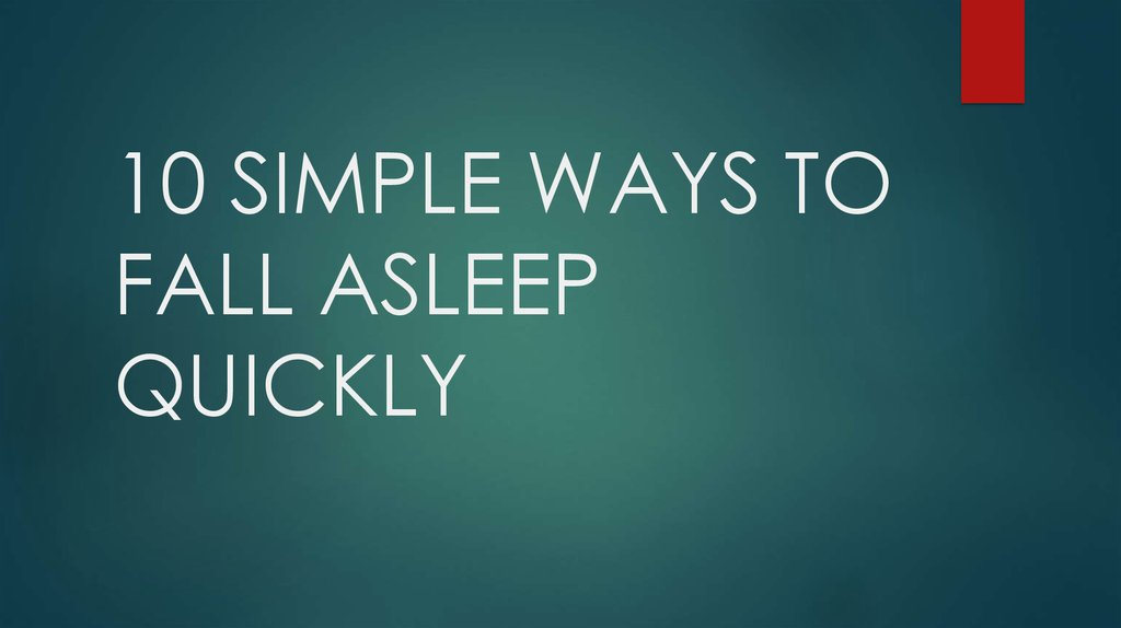 10 Simple Ways To Fall Asleep Quickly презентация онлайн