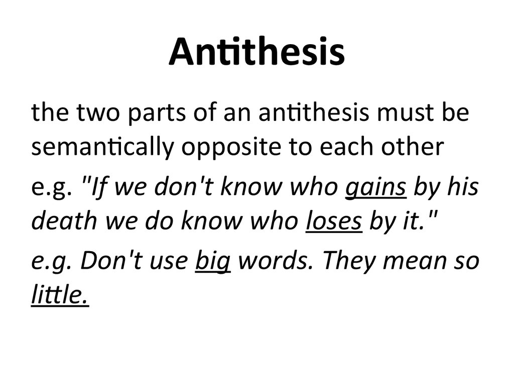 use the word antithesis in a sentence 62+1 sentence examples: 1 she is slim and shy - the very antithesis of her sister 9 he is the exact antithesis of what i find attractive in men 10 the style of his speech was in complete antithesis to mine 11 as such it is the very antithesis of religion.