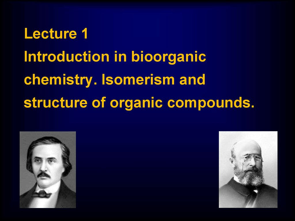 Introduction in bioorganic chemistry  Isomerism and