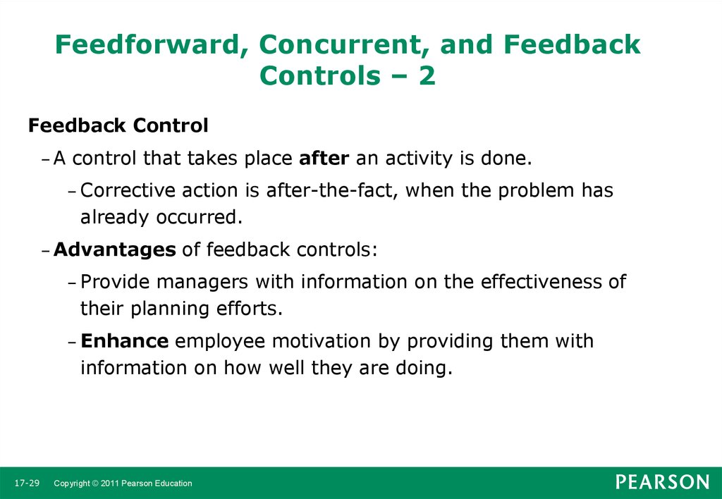 feedforward concurrent and feedback controls According to boundless, the three main types of management control are feed forward, concurrent and feedback controls a multiple control management system is also possible when the three kinds of controls are combined the focus of managerial processes determines the kind of control that is.