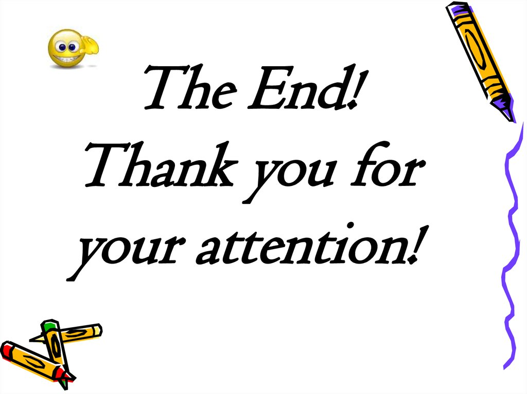 The End! Thank you for your attention!