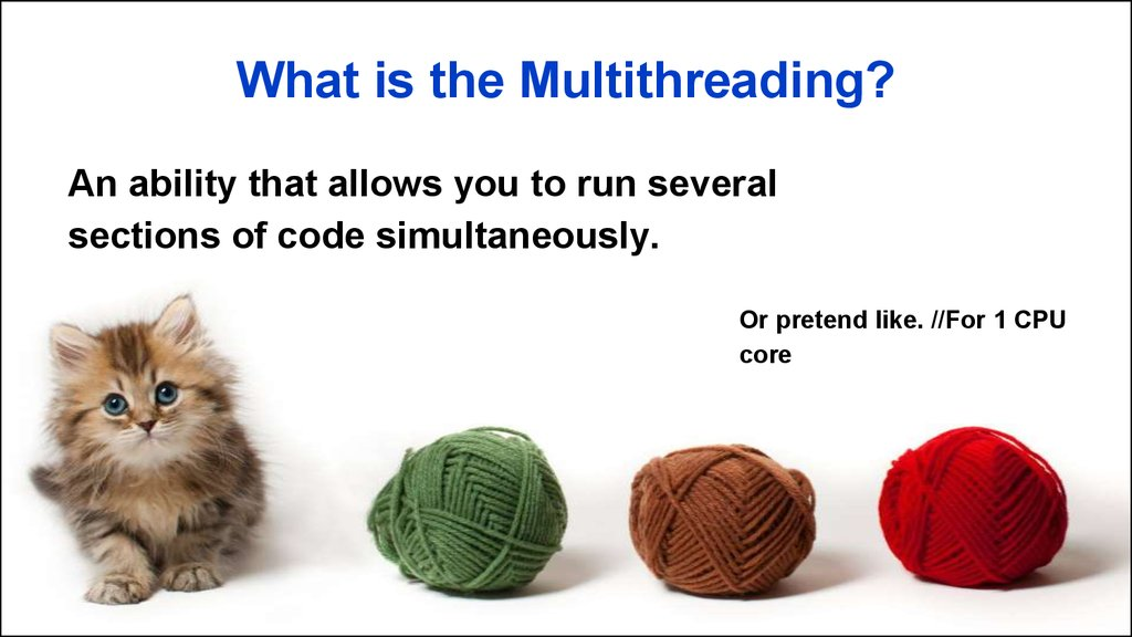 What is the Multithreading?