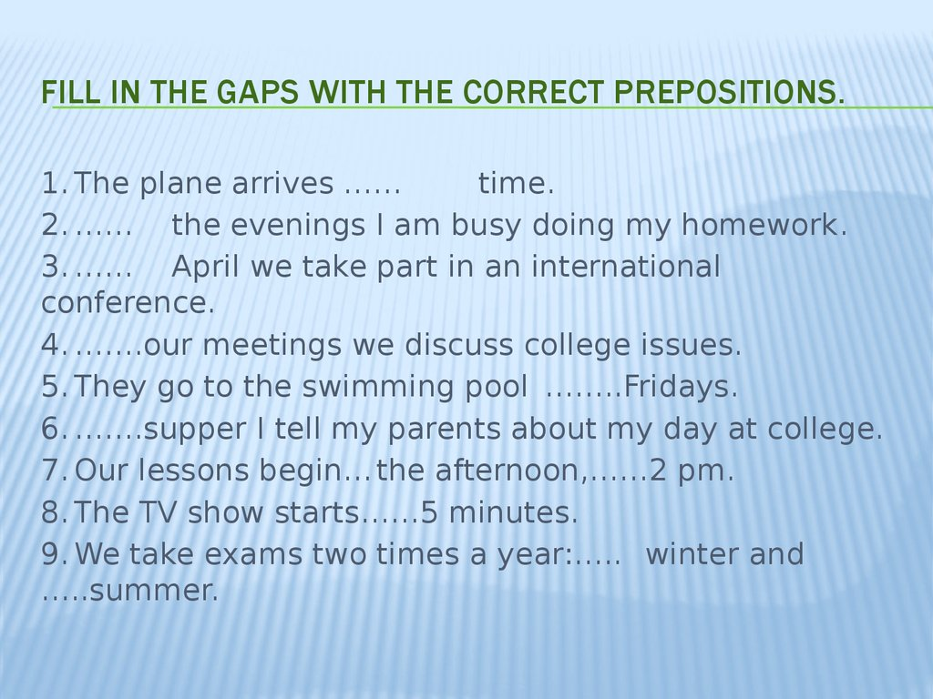 Fill in the gaps with the correct prepositions.