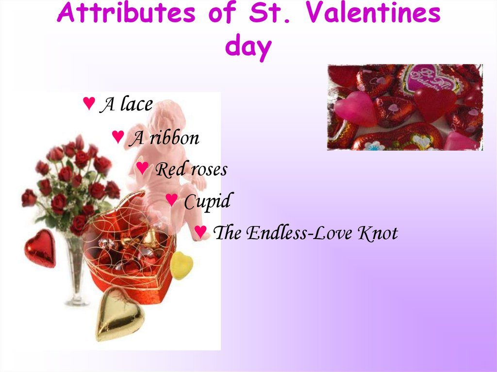 Attributes of St. Valentines day