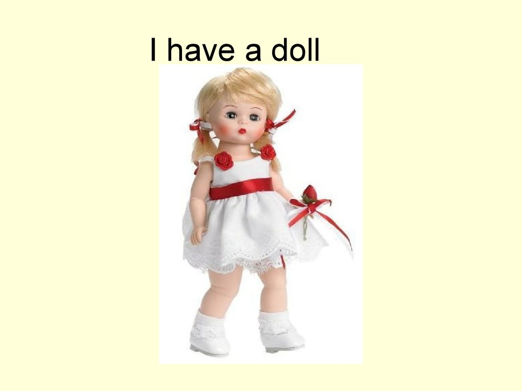 I have a doll