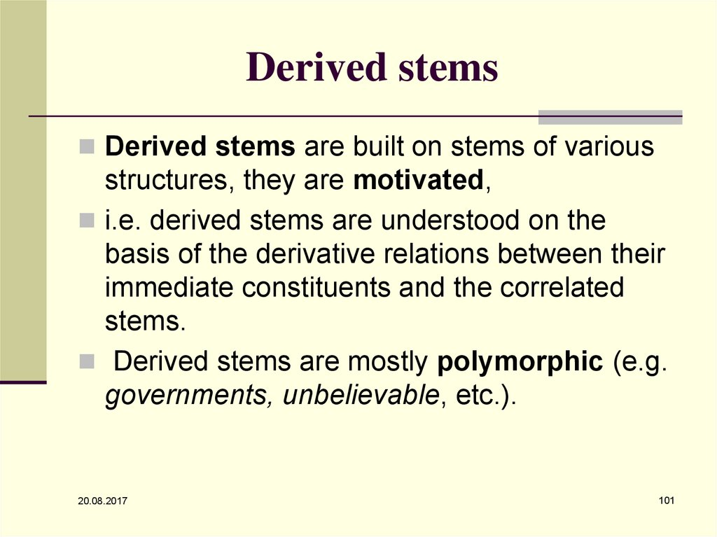 Derived stems