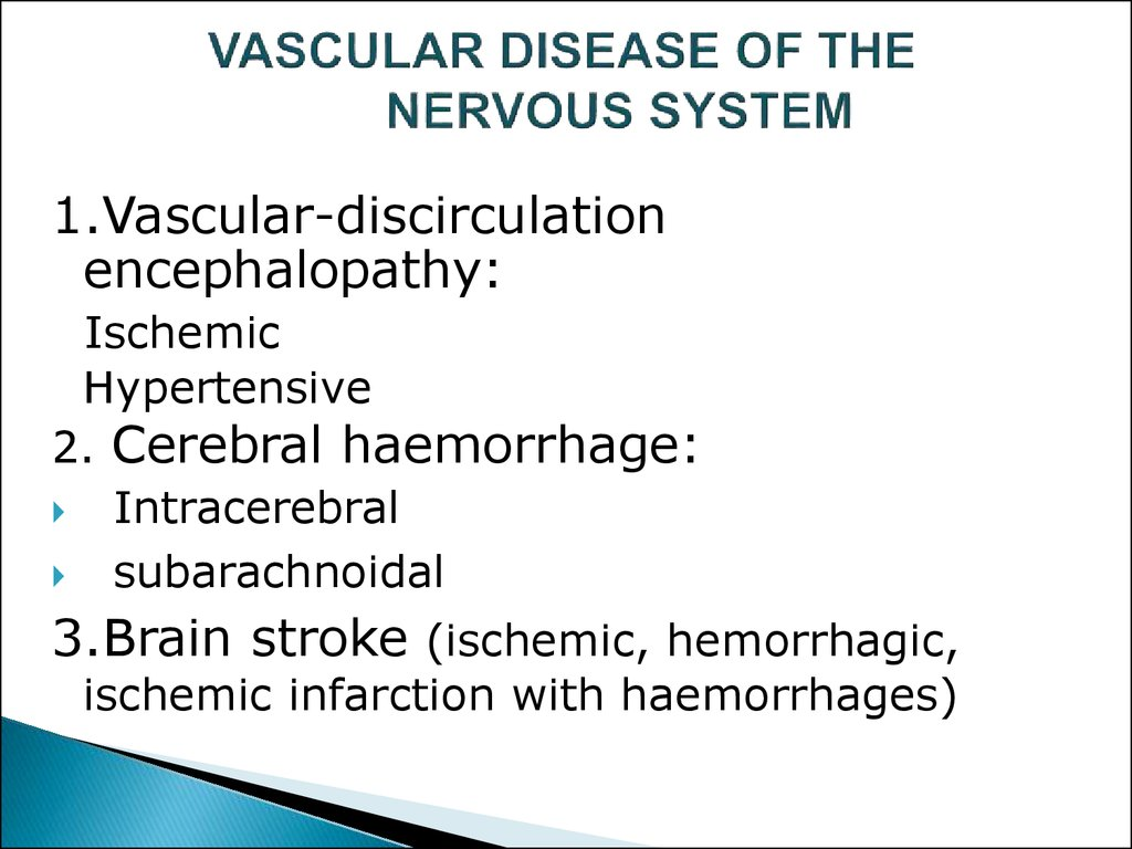 VASCULAR DISEASE OF THE NERVOUS SYSTEM