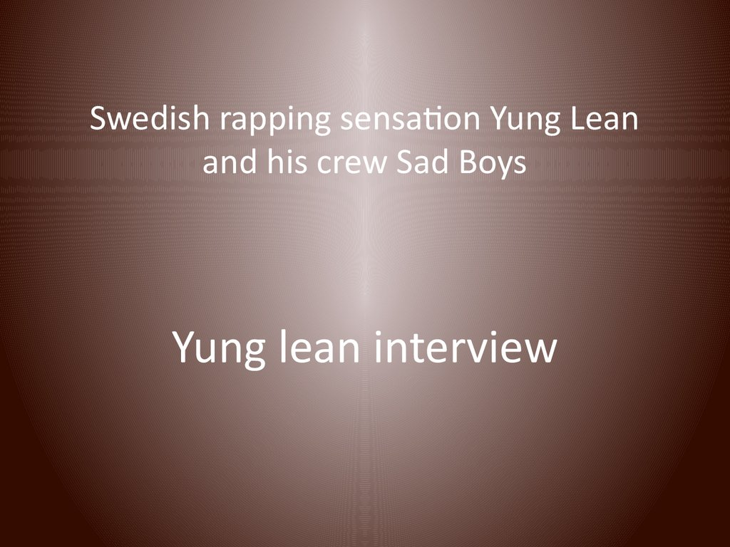 Swedish rapping sensation Yung Lean and his crew Sad Boys