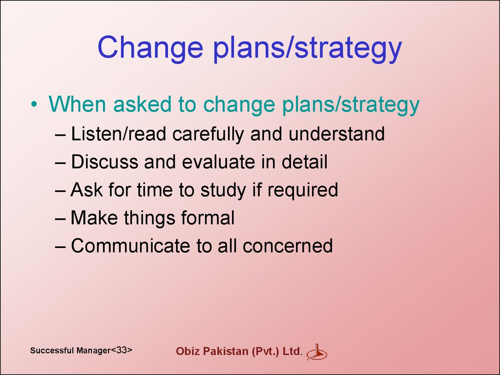 Change plans/strategy