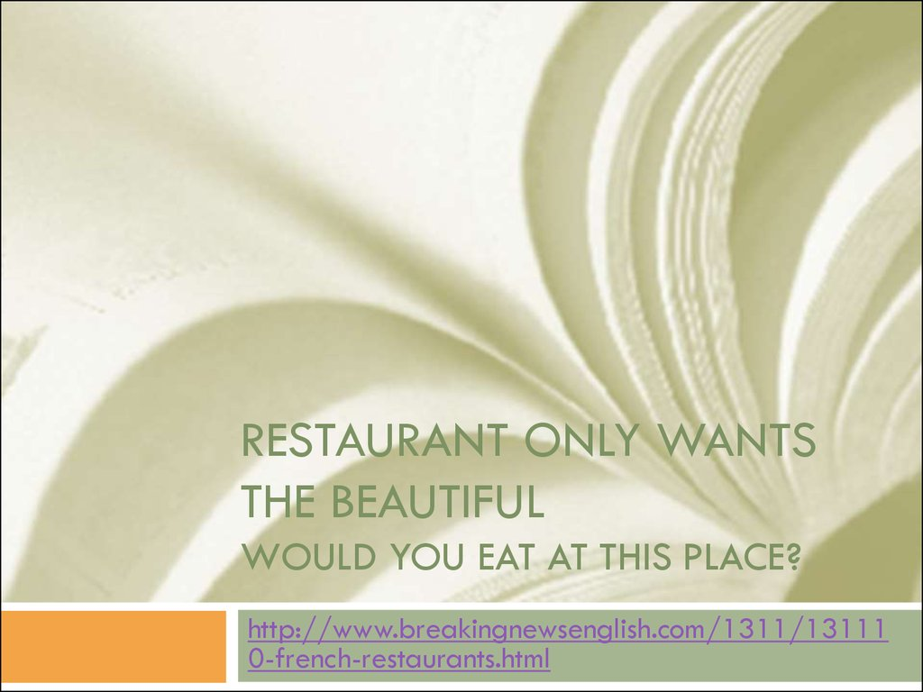 Restaurant Only wants the beautiful Would you eat at this place?